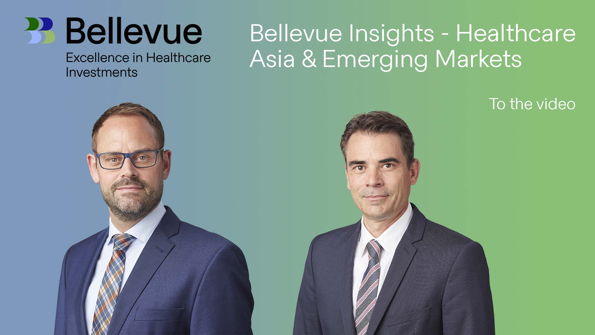 Bellevue Insights - Healthcare Asia & Emerging Markets   Update with the Portfolio Managers Oliver Kubli and Remo Krauer