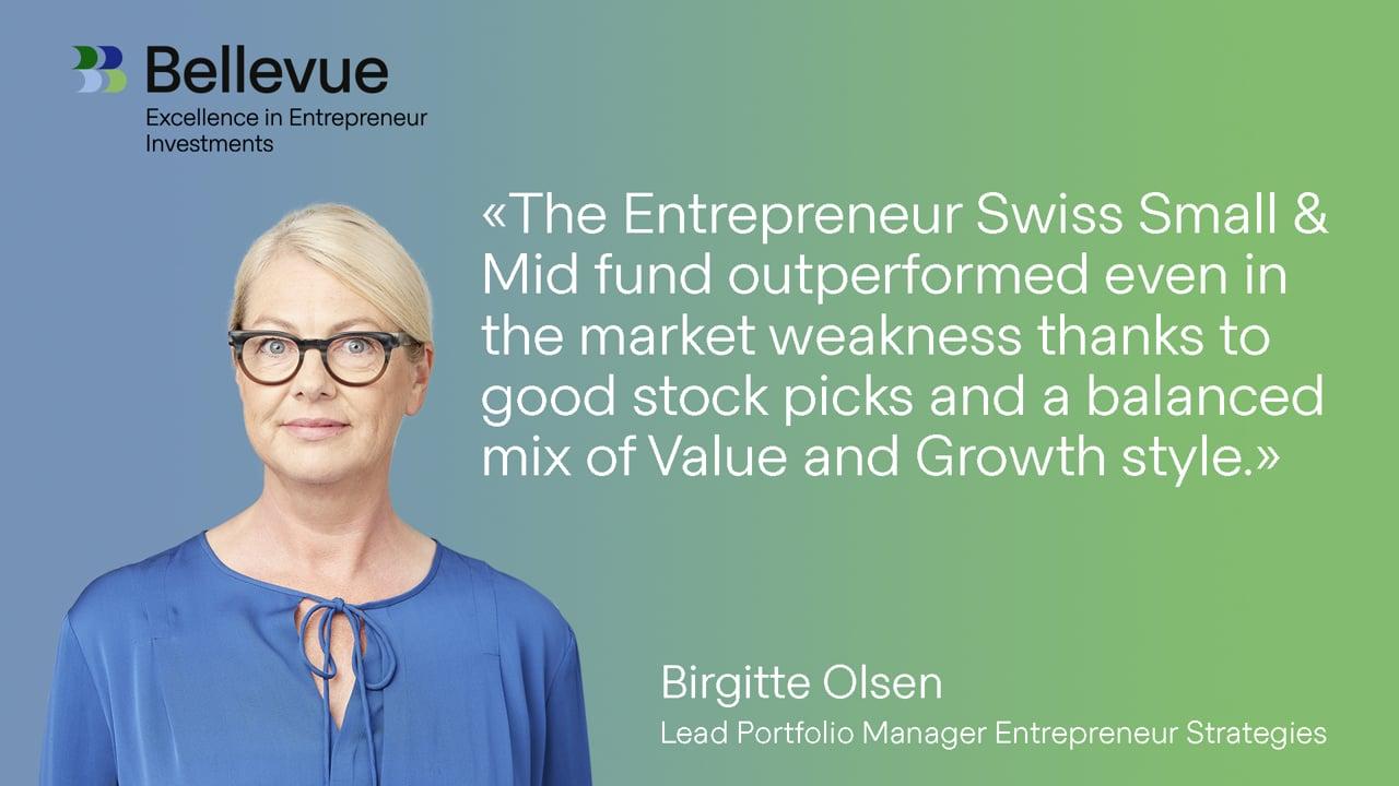 Bellevue Entrepreneur Swiss Small & Mid - Update with Lead Portfolio Manager Birgitte OIsen